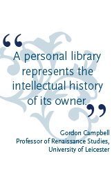 """A personal library represents the  intellectual history of its owner."""
