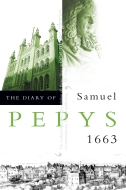 The Diary of Samuel Pepys, Vol. 4: 1663