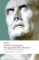 Oxford World's Classics: Sallust: Catiline's Conspiracy; The Jugurthine War; Histories