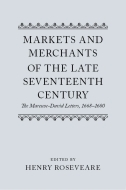 Markets and Merchants of the Late Seventeenth Century: The Marescoe-David Letters, 1668–1680The Marescoe-David Letters, 1668–1680