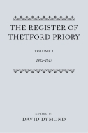 Records of Social and Economic History: New Series, Vol. 24: The Register of Thetford Priory, Vol. 1: 1482–1517