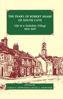 Records of Social and Economic History: New Series, Vol. 26: The Diary of Robert Sharp of South Cave: Life in a Yorkshire Village, 1812–1837Life in a Yorkshire Village, 1812–1837