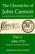 Records of Social and Economic History: New Series, Vol. 43: The Chronicles of John Cannon, Excise Officer and Writing Master, Vol. 1: 1684–1733 (Somerset, Oxfordshire, Berkshire)