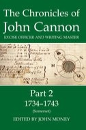 Records of Social and Economic History: New Series, Vol. 43: The Chronicles of John Cannon, Excise Officer and Writing Master, Vol. 2: 1734–1743 (Somerset)