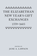 The Elizabethan New Year's Gift Exchanges, 1559–1603