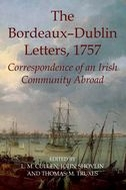 Records of Social and Economic History: New Series, Vol. 53: The Bordeaux–Dublin Letters, 1757: Correspondence of an Irish Community AbroadCorrespondence of an Irish Community Abroad