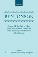 Ben Jonson, Vol. 3: The Tale of a Tub; The Case is Altered; Every Man in his Humour; Every Man out of his Humour