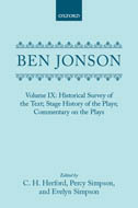 Ben Jonson, Vol. 9: An Historical Survey of the Text; The Stage History of the Plays; Commentary on the Plays