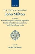 The Poetical Works of John Milton, Vol. 2: Paradise Regain'd; Samson Agonistes; Poems upon Several Occasions, both English and Latin