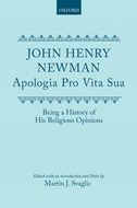 John Henry Newman: Apologia Pro Vita Sua: Being a History of His Religious OpinionsBeing a History of His Religious Opinions