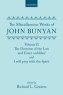 The Miscellaneous Works of John Bunyan, Vol. 2: The Doctrine of the Law and Grace unfolded and I will pray with the Spirit