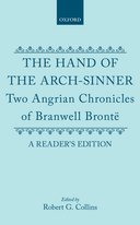 The Hand of the Arch-Sinner: Two Angrian Chronicles of Branwell Brontë: a Reader's EditionTwo Angrian Chronicles of Branwell Brontë: a Reader's Edition