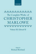 The Complete Works of Christopher Marlowe, Vol. 3: Edward II
