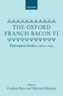 The Oxford Francis Bacon, Vol. 6: Philosophical Studies c.1611–c.1619
