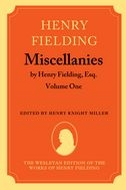 The Wesleyan Edition of the Works of Henry Fielding: Miscellanies by Henry Fielding, Esq, Vol. 1