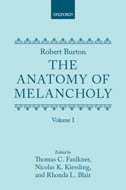 Robert Burton: The Anatomy of Melancholy, Vol. 1: Text