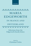 Maria Edgeworth in France and Switzerland: Selections from the Edgeworth Family LettersSelections from the Edgeworth Family Letters