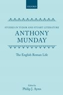 Studies in Tudor and Stuart Literature: Anthony Munday: The English Roman Life