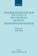 The Letters of Dr Charles Burney, Vol. 1: 1751–17841751–1784
