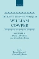 The Letters and Prose Writings of William Cowper, Vol. 5: Prose 1756–c.1799 and Cumulative IndexProse 1756–c.1799 and Cumulative Index