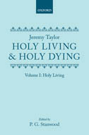 Jeremy Taylor: Holy Living and Holy Dying, Vol. 1: Holy Living