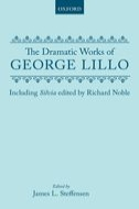 The Dramatic Works of George Lillo
