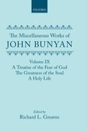 The Miscellaneous Works of John Bunyan, Vol. 9: A Treatise of the Fear of God; The Greatness of the Soul; A Holy Life