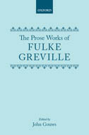 The Prose Works of Fulke Greville, Lord Brooke