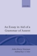 John Henry Newman: An Essay in Aid of a Grammar of Assent