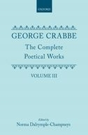 George Crabbe: The Complete Poetical Works, Vol. 3