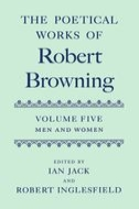 The Poetical Works of Robert Browning, Vol. 5: Men and Women