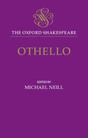 The Oxford Shakespeare: Othello, the Moor of Venice
