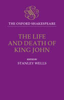 The Oxford Shakespeare: The Life and Death of King John