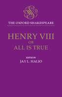 The Oxford Shakespeare: King Henry VIII, or All is True