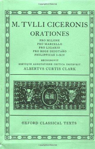 Oxford Classical Texts: M. Tulli Ciceronis: Orationes, Vol. 2: Pro Milone; Pro Marcello; Pro Ligario; Pro Rege Deiotaro; Philippicae I–XIV (Second Edition)