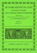 Oxford Classical Texts: M. Fabi Quintiliani: Institutionis Oratoriae: Libri Duodecim, Vol. 1: Libri I–VI