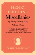 The Wesleyan Edition of the Works of Henry Fielding: Miscellanies by Henry Fielding, Esq, Vol. 3