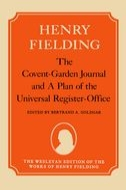 The Wesleyan Edition of the Works of Henry Fielding: The Covent-Garden Journal and A Plan of the Universal Register-Office