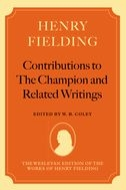 The Wesleyan Edition of the Works of Henry Fielding: Contributions to The Champion, and Related Writings