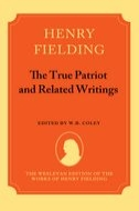 The Wesleyan Edition of the Works of Henry Fielding: The True Patriot and Related Writings