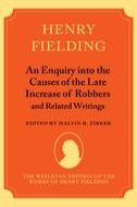The Wesleyan Edition of the Works of Henry Fielding: An Enquiry Into the Causes of the Late Increase of Robbers, and Related Writings
