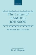 The Letters of Samuel Johnson, with Mrs. Thrale's genuine letters to him, Vol. 3: 1783-1784; Letters 821.2-11741783-1784; Letters 821.2-1174