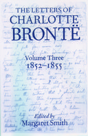 The Letters of Charlotte Brontë: With a Selection of Letters by Family and Friends, Vol. 3: 1852–1855