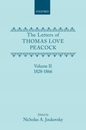 The Letters of Thomas Love Peacock, Vol. 2: 1828-18661828-1866