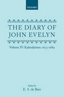 The Diary of John Evelyn, Vol. 4: Kalendarium, 1673–1689