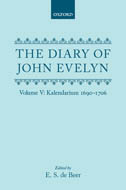 The Diary of John Evelyn, Vol. 5: Kalendarium, 1690–1706