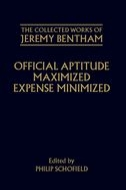 The Collected Works of Jeremy Bentham: Official Aptitude Maximized; Expense Minimized