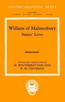 Oxford Medieval Texts: William of Malmesbury: Saints' Lives: Lives of SS. Wulfstan, Dunstan, Patrick, Benignus and IndractLives of SS. Wulfstan, Dunstan, Patrick, Benignus and Indract