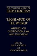 The Collected Works of Jeremy Bentham: 'Legislator of the World': Writings on Codification, Law, and EducationWritings on Codification, Law, and Education