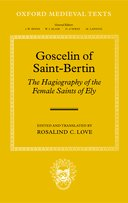 Oxford Medieval Texts: Goscelin of Saint-Bertin: The Hagiography of the Female Saints of Ely